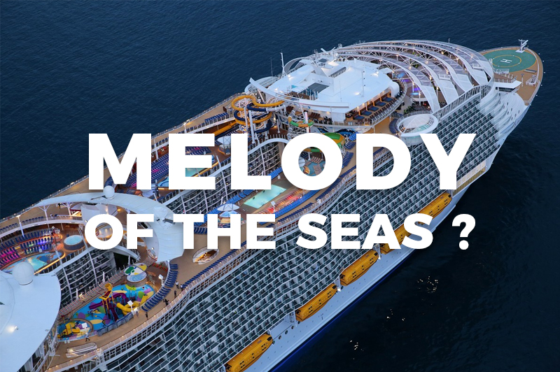 Melody of the Seas : le nouveau navire de Royal Caribbean ?