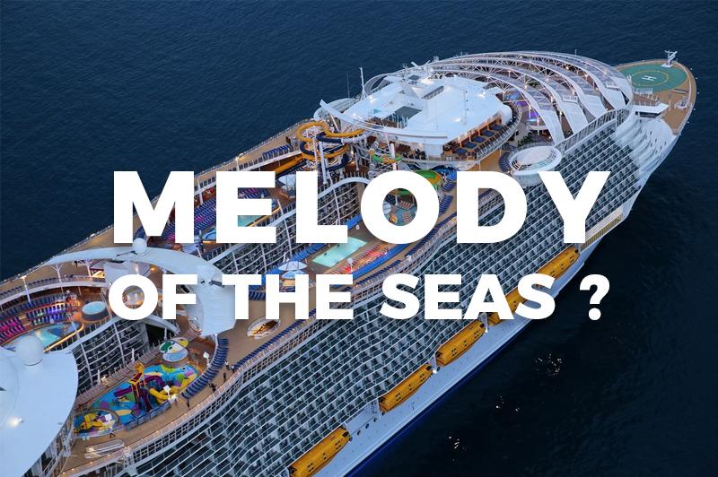 Melody of the Seas: le nouveau navire de Royal Caribbean?